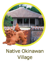 Native Okinawan Village and Omoro Arboretum