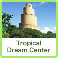 Tropical Dream Center