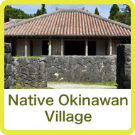 Traditional Okinawa Village and Omoro Arboretum